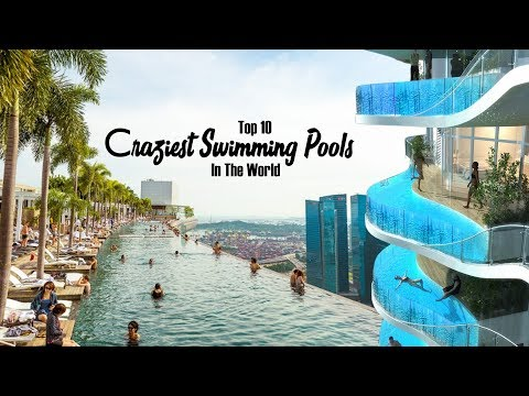 Top 10 Most Crazy Swimming Pools YOU MUST SEE TO BELIEVE