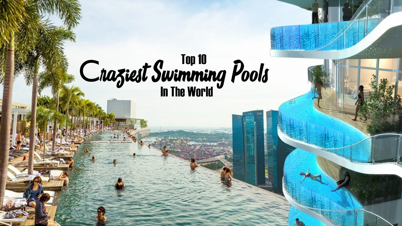Top 10 most crazy swimming pools you must see to believe for Top 10 swimming pools