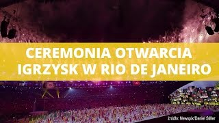 Zapłonął olimpijski ogień. Igrzyska w Rio oficjalnie otwarte!