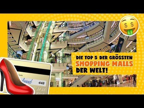 Die Top 5 Der Größten Shopping Malls Der Welt! 👗