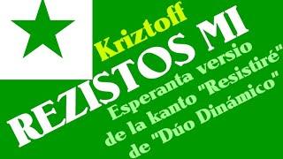 KRIZTOFF kantas REZISTOS MI, Esperanta versio de la kanto Resistiré