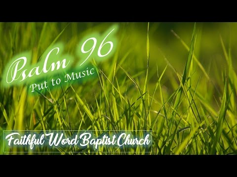 Psalm 96 Put to Music - Lyrics Video