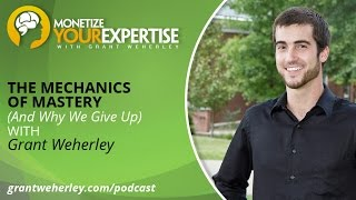 MYE 030: The Mechanics of Mastery (And Why We Give Up)