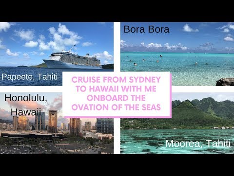 Cruise With Me From Sydney To Hawaii Onboard The Ovation Of The Seas