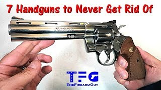 7 Handguns I Could NEVER Get Rid Of  - TheFireArmGuy
