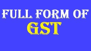 Full form of GST | What is GST | Abbreviation of GST