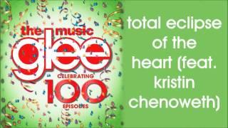 Glee - Total Eclipse Of The Heart (Season 5 Version) (feat. Kristin Chenoweth)