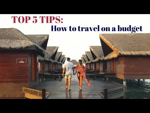 TOP 5 tips on HOW to TRAVEL comfortably on a budget