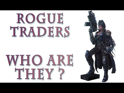 Warhammer 40k Lore - Rogue Traders, Who are They?
