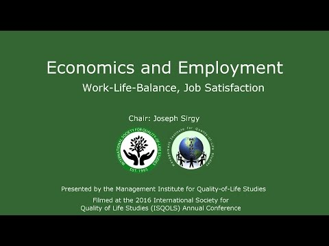 2016 ISQOLS Economics and Employment: Work Life Balance and Job Satisfaction