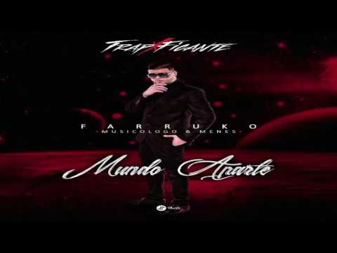 Farruko Ft. MYM - Mundo Aparte (Audio Oficial) TRAP/FICANTE