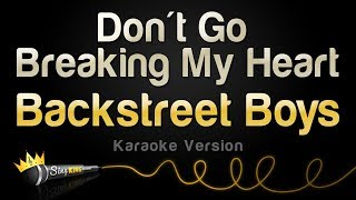 Backstreet Boys - Don't Go Breaking My Heart (Karaoke Version) Mp3