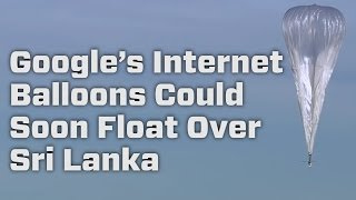 Google's Internet Balloons Could Soon Float Over Sri Lanka