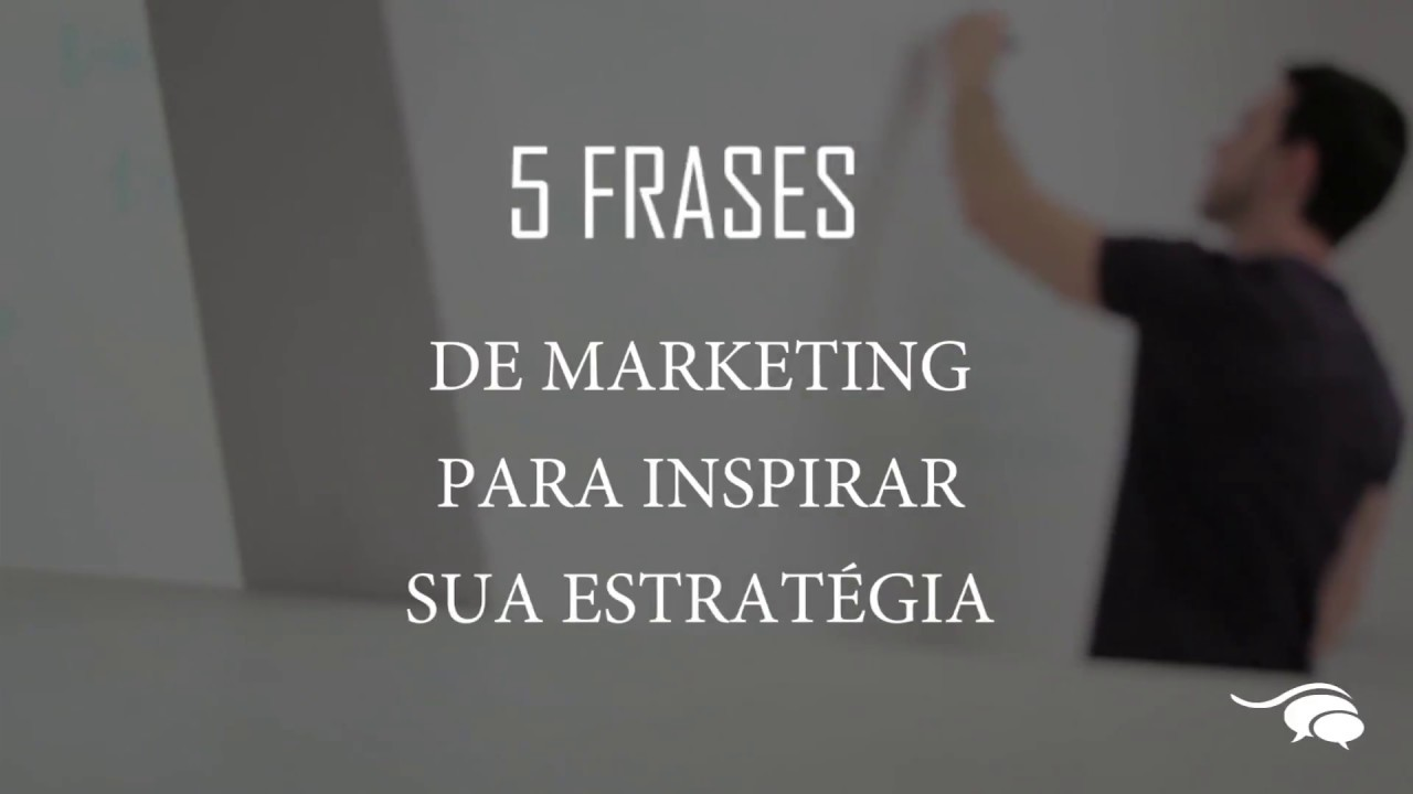 5 Frases De Marketing Para Inspirar Sua Estratégia