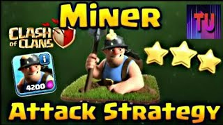 Clash of Clans: Miner Attack Strategy vs TH11 | How to use Miner Effectively and Get 3 Star | ✔