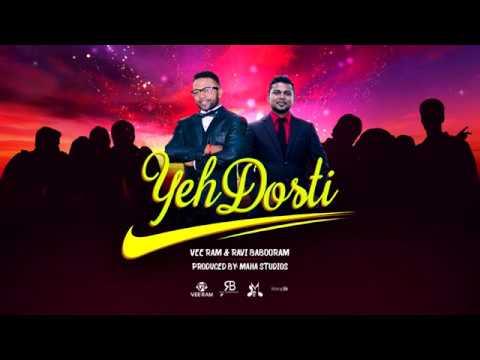 Yeh Dosti | Vee Ram X Ravi Babooram | Bollywood Remake 2018