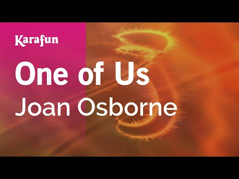 Karaoke One Of Us - Joan Osborne *