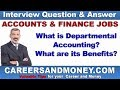 What is Departmental Accounting? What are its Benefits? Accounting & Finance Job Interview Q & A
