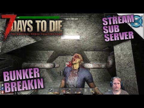 BUNKER BREAK IN | 7 Days to Die | Let's Play Sub Server Stream Gameplay | S03E36
