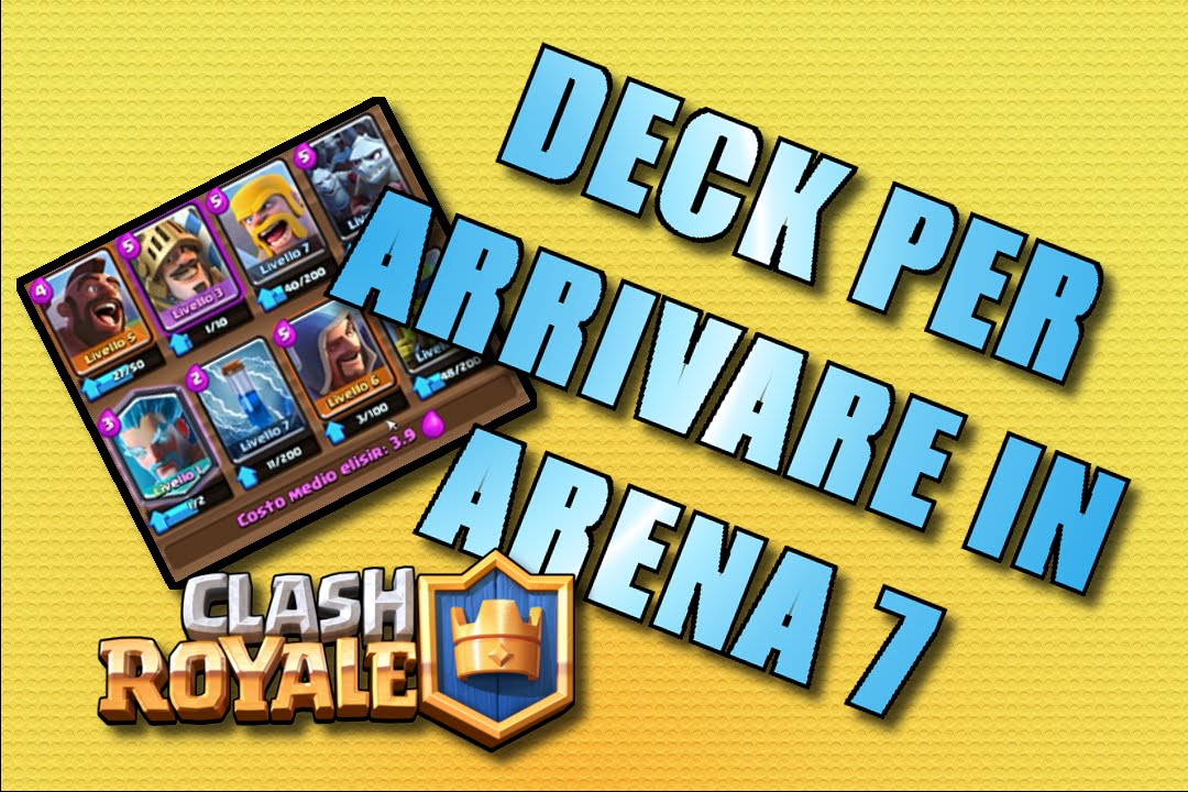 Clash royale deck per arrivare in arena 7 youtube for Clash royal deck arene 7