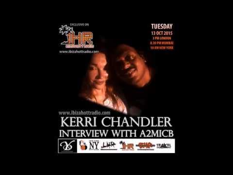 Kerri Chandler interviewed by A2MicB on Ibiza Hott Radio 2015