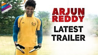 Arjun Reddy Movie Latest Trailer | Vijay Deverakonda | Shalini | Radhan | Telugu Filmnagar