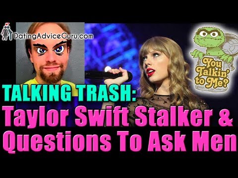 Questions to ask your boyfriend & Taylor Swift's Stalker