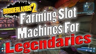 borderlands 2   farming the slot machines for legendaries