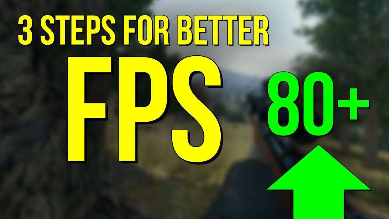 3 EASY STEPS TO INCREASE YOUR FPS IN PLAYERUNKNOWN'S BATTLEGROUNDS (PUBG)