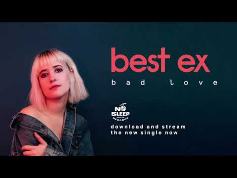 "Best Ex - New Song ""Bad Love"""