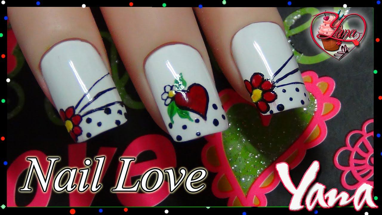 Uñas Amor Y Amistad Yana Nail Love Youtube