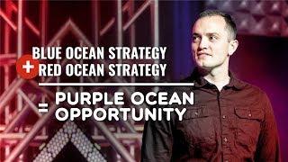 Blue Ocean Strategy + Red Ocean Strategy = Purple Ocean Opportunity - Episode 148