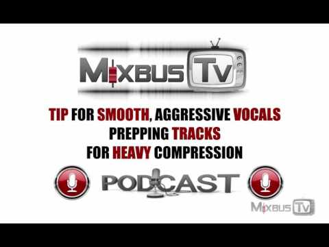 Get Smooth yet in-your-face Vocals: Prep your Track for Heavy Compression