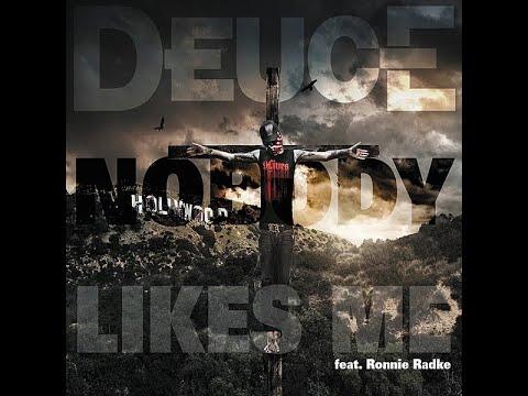 Deuce, Ronnie Radke, Truth - Nobody Likes Me [lyrics]
