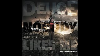 Deuce, Ronnie Radke, Truth - Nobody Likes Me [lyrics]