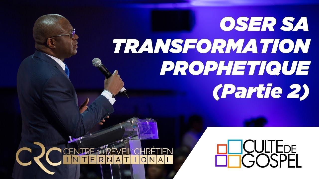 """Oser sa transformation prophétique"" (2ème partie) - Pst David Goma"