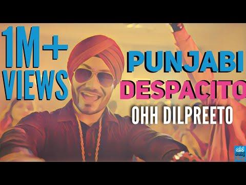 PUNJABI DESPACITO | Ohh Dilpreeto | Despacito PARODY| luis Fonsi Ft. Daddy Yankee  (ODF)
