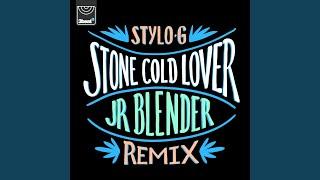 Stone Cold Lover (Jr Blender Remix)