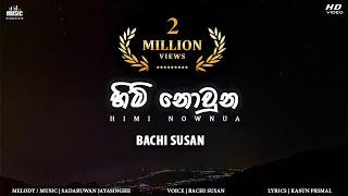 Himi Nowuna - Bachi Susan ( lyrics video)