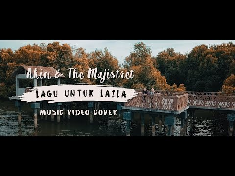 Akim & The Majistret - Lagu Untuk Laila (Music Video Cover)