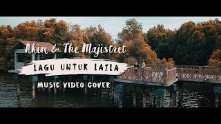 Akim & The Majistret - Lagu Untuk Laila (Music Video Cover)