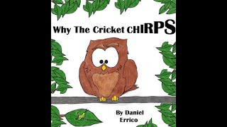 The story of  Why The Cricket Chirps by Daniel Errico