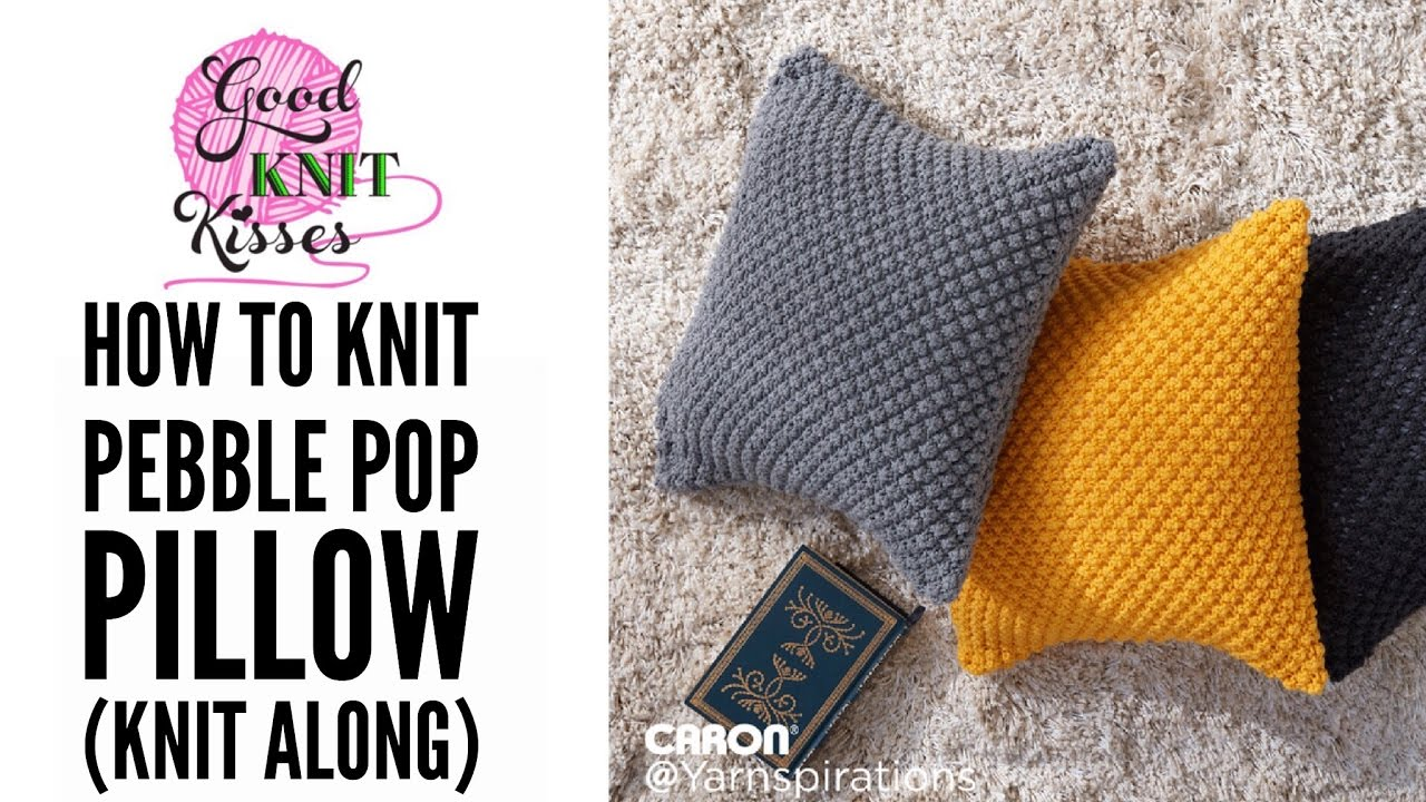 Knit Along | Pebble Pop Knit Pillow from Yarnspirations - YouTube