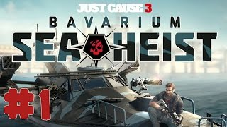 Just Cause 3 DLC: Bavarium Sea Heist - Walkthrough - Part 1 - The Setup (PC HD) [1080p60FPS]