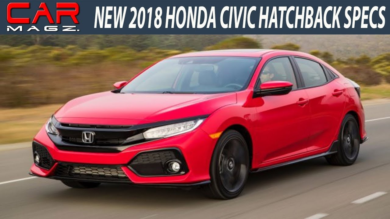 2018 Honda Civic Hatchback Change Specs And Review