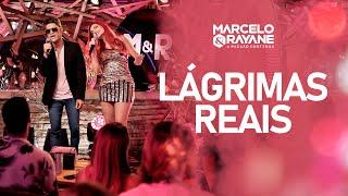 Marcelo & Rayane - Lágrimas Reais - DVD A Paixão Continua