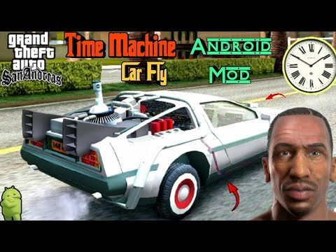 Time Travel + Flying Car Mod For Gta Sa Android | Time Machine Mod | Advanced Cleo Scripts