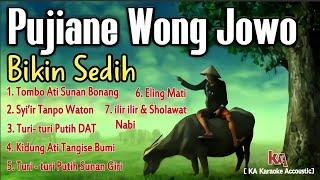 Pujiane Wong Jowo Bikin Sedih, Tombo Ati, Eling Mati, ilir ilir