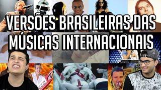 AS MAIS ENGRAÇADAS VERSÕES BRASILEIRAS DAS MÚSICAS INTERNACIONAIS