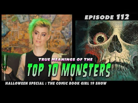 Top 10 Monsters & the Fears they represent. ► Episode 112.